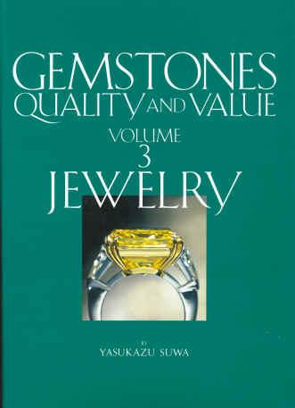 GEMSTONES, QUALITY AND VALUE. JEWELRY. VOLUME 3