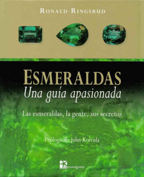 Esmeraldas Una guía apasionada